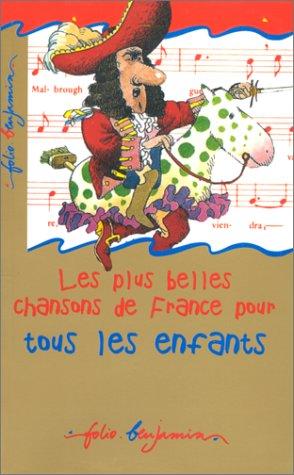 Les plus belles chansons de France pour tous les enfants par  (Poche - Apr 9, 1999)