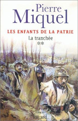 Les Enfants de la patrie, tome 2 : La tranchée par Pierre Miquel