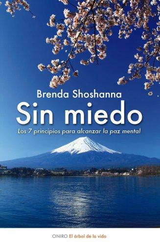 Sin miedo: Los 7 principios para alcanzar la paz mental (El Árbol de la Vida) por Brenda Shoshanna