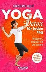 Yoga-Detox für jeden Tag: Entspannen, Entgiften und Entschlacken