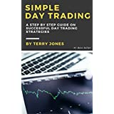 Day Trading: A Step By Step Guide On Successful Day Trading Strategies (Day Trading For Beginners) (English Edition)