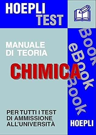 Chimica - Manuale Di Teoria: Per Tutti I Test Di Ammissione All ...
