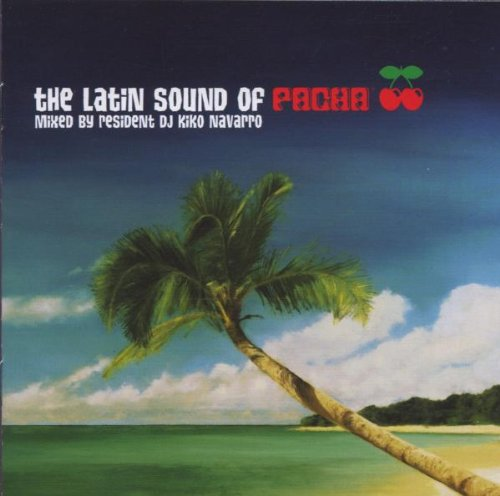 The Latin Sound of Pacha: Mixed by Resident DJ Kiko Navarro