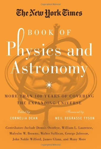 New York Times Book of Physics and Astronomy, The by Foreword by Neil deGrasse Tyson Edited by Cornelia Dean (2013-11-07)