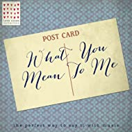 What You Mean to Me - Love Notes Collection