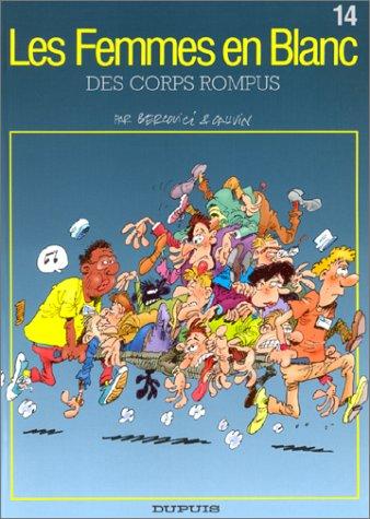 Les Femmes en Blanc - tome 14 - DES CORPS ROMPUS