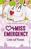 Miss Emergency: Liebe auf Rezept