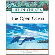 The Open Ocean (Life In the Sea) (English Edition)