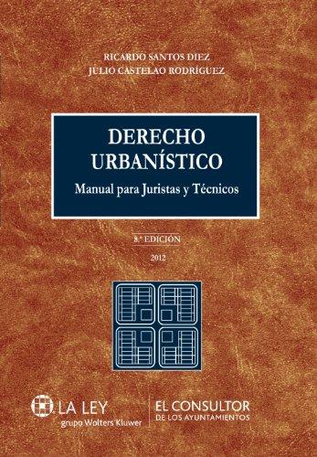 Derecho Urbanístico: Manual para Juristas y Técnicos por Ricardo Santos Diez