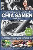 Chia Samen Kochbuch von Ao Yun Li kaufen: Chia Samen: Fit, schlank, gesund und schön. Auf 68 Seiten Chia Rezepte mit Bildern!