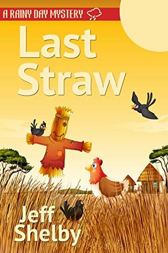 Last Straw (A Rainy Day Mystery Book 7)