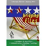 Bridging Files. Per la Scuola media: 2