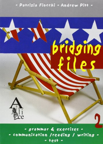 Bridging Files. Per la Scuola media: 2