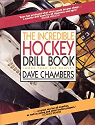 Incredible Hockey Drill : More Than 600 Drills