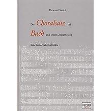 Der Choralsatz bei Bach und seinen Zeitgenossen: Eine historische Satzlehre