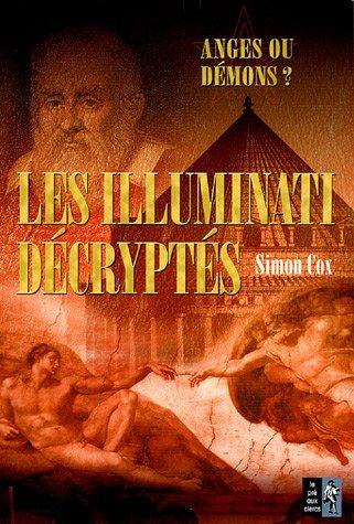 Les Illuminati décryptés : Anges ou démons ? Le Guide non autorisé