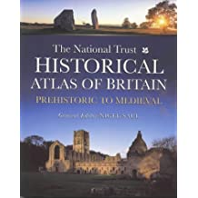 The National Trust Historical Atlas of Britain: Prehistoric and Medieval (Themes in History)