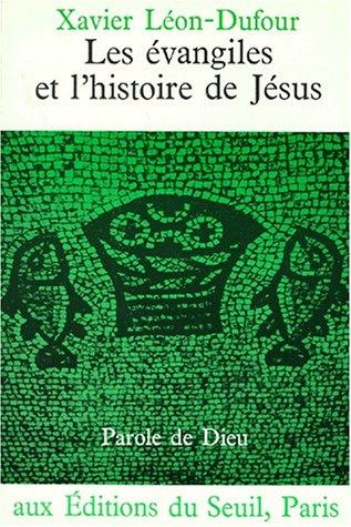 Les Evangiles et l'histoire de Jsus