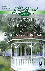 Ben's Bundle of Joy / When Love Came to Town (Love Inspired Classics) by Lenora Worth (2006-07-11)