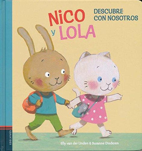 Nico y Lola. Descubre con nosotros (Colección Nico y Lola) por Elly Van der Linden