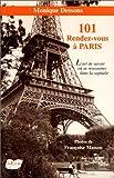 Image de 101 rendez-vous à Paris : l'art de savoir où se rencontrer dans la capitale