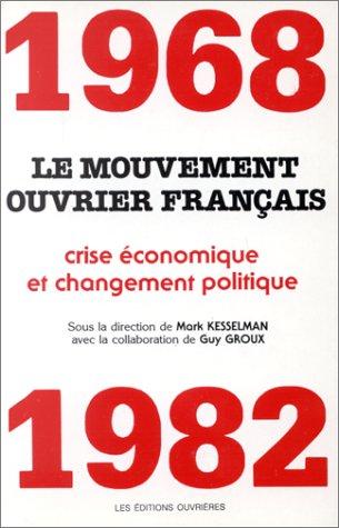1968-1982 : le mouvement ouvrier français. Crise économique et changement politique