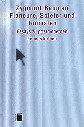Flaneure, Spieler und Touristen. Essays zu postmodernen Lebensformen