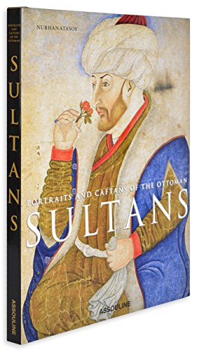 Portraits and Caftans of the Ottoman Sultans (Classics) por Nurhan Atasoy