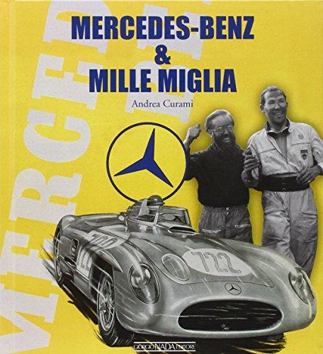 Mercedes Benz & Mille Miglia. Ediz. italiana e inglese por Andrea Curami