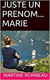 JUSTE UN PRENOM... MARIE (French Edition)