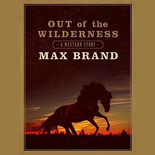 Out of the Wilderness: A Western Story