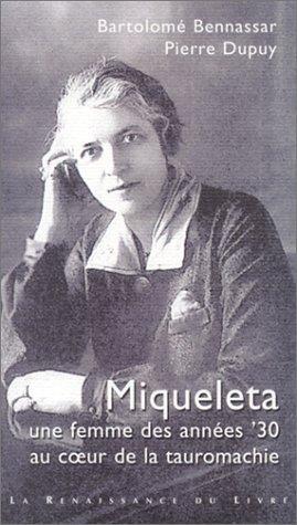 Miqueleta : Une femme des années ' 30 au coeur de la tauromachie par Bartolomé Bennassar