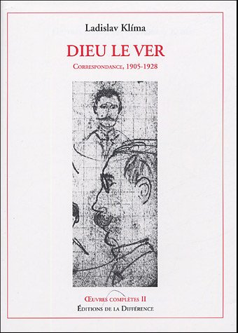 Oeuvres complètes : Tome 2, Dieu le Ver, Correspondance, 1905-1928