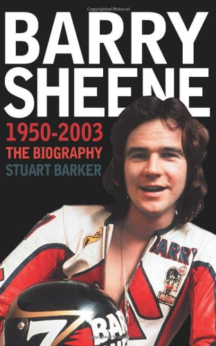 Barry Sheene 1950–2003: The Biography por Stuart Barker