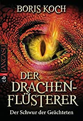 Der Drachenflüsterer - Der Schwur der Geächteten (Die Drachenflüsterer-Serie, Band 2)