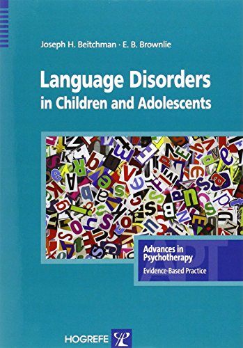 Language Disorders in Children & Adolescents (Advances in Psychotherapy: Evidence Based Practice) by Joseph H. Beitchman (19-Nov-2013) Paperback