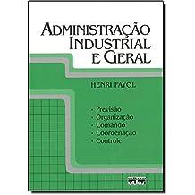 Administração Industrial e Geral. Previsão, Organização, Comando, Coordenação e Controle (Em Portuguese do Brasil)