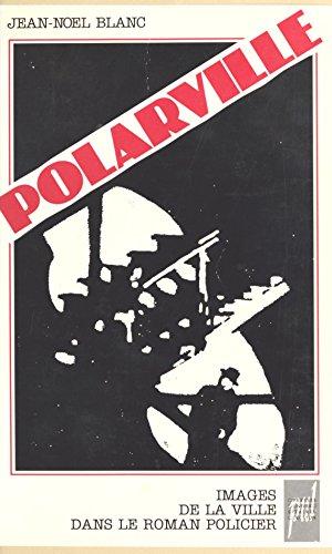 Download Polarville : Images de la ville dans le roman policier epub, pdf