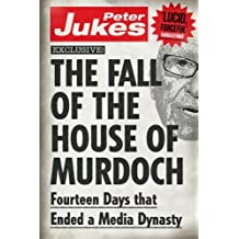 The Fall of the House of Murdoch by Peter Jukes (8-Aug-2012) Paperback