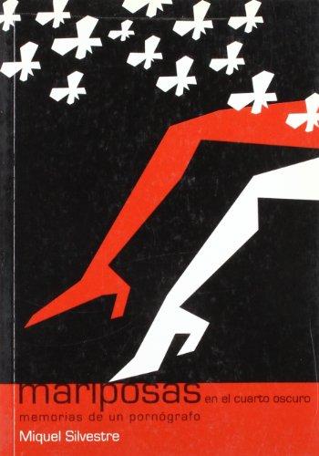 Mariposas en el cuarto oscuro: Memorias de un pornógrafo (Bárbaros) por Miquel Silvestre