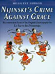 Nijinsky's Crime Against Grace: Recon...