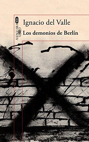 Los demonios de Berlín (Capitán Arturo Andrade 3) por Ignacio del Valle