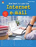 HOW BEST TO USE INTERNET AND EMAIL