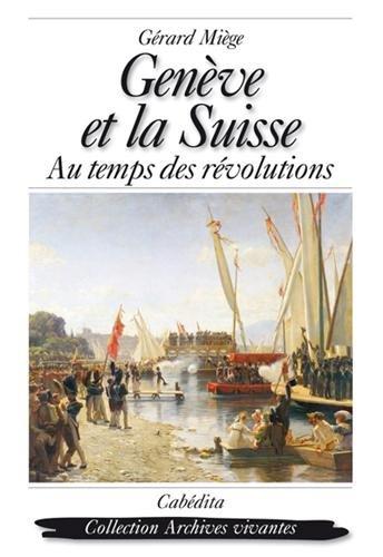 Genève et la Suisse : Au temps des révolutions par Gérard Miège