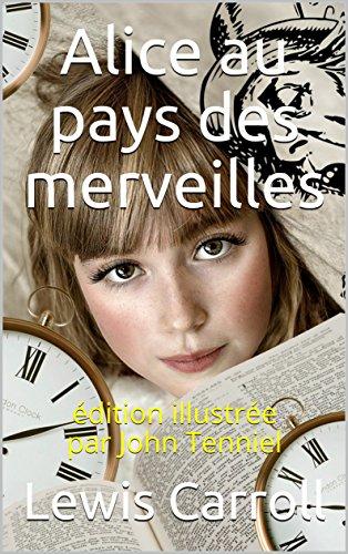 alice-au-pays-des-merveilles-edition-illustree-par-john-tenniel-french-edition