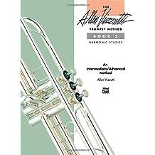 The Allen Vizzutti Trumpet Method, Bk 2: Harmonic Studies by Allen Vizzutti (1-Feb-1991) Paperback