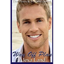 Way Off Plan (Firsts and Forever) by Alexa Land (2013-01-25)