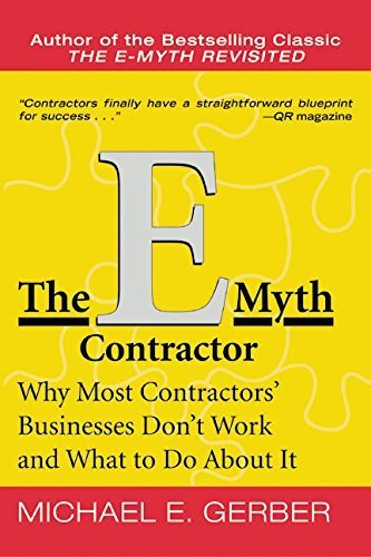 The E-Myth Contractor: Why Most Contractors' Businesses Don't Work and What to Do About It by Michael E. Gerber (2006-09-07)