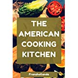 The American Cooking Kitchen: America's Most Trusted Cooking (English Edition)