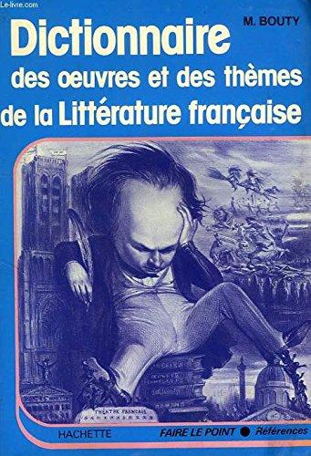 Dictionnaire des oeuvres et des themes de la litterature française par Bouty-M